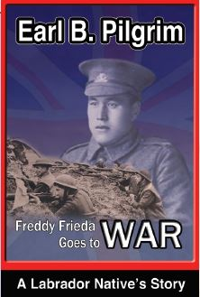 Freddy Frieda Goes To War: A Labrador Native's Story